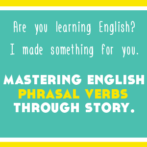 Mastering English Phrasal Verbs Through Story