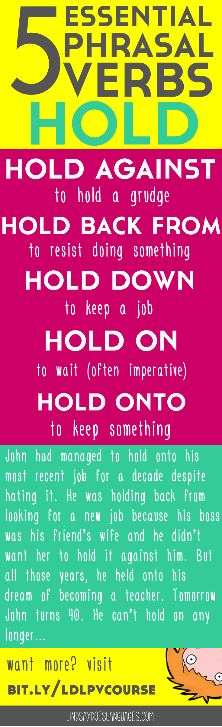5 Essential Phrasal Verbs: Hold. Struggling to understand and use phrasal verbs in English? This e-course is everything you need to perfect this tricky topic. Click through for your free email course >> http://bit.ly/ldlpvcourse