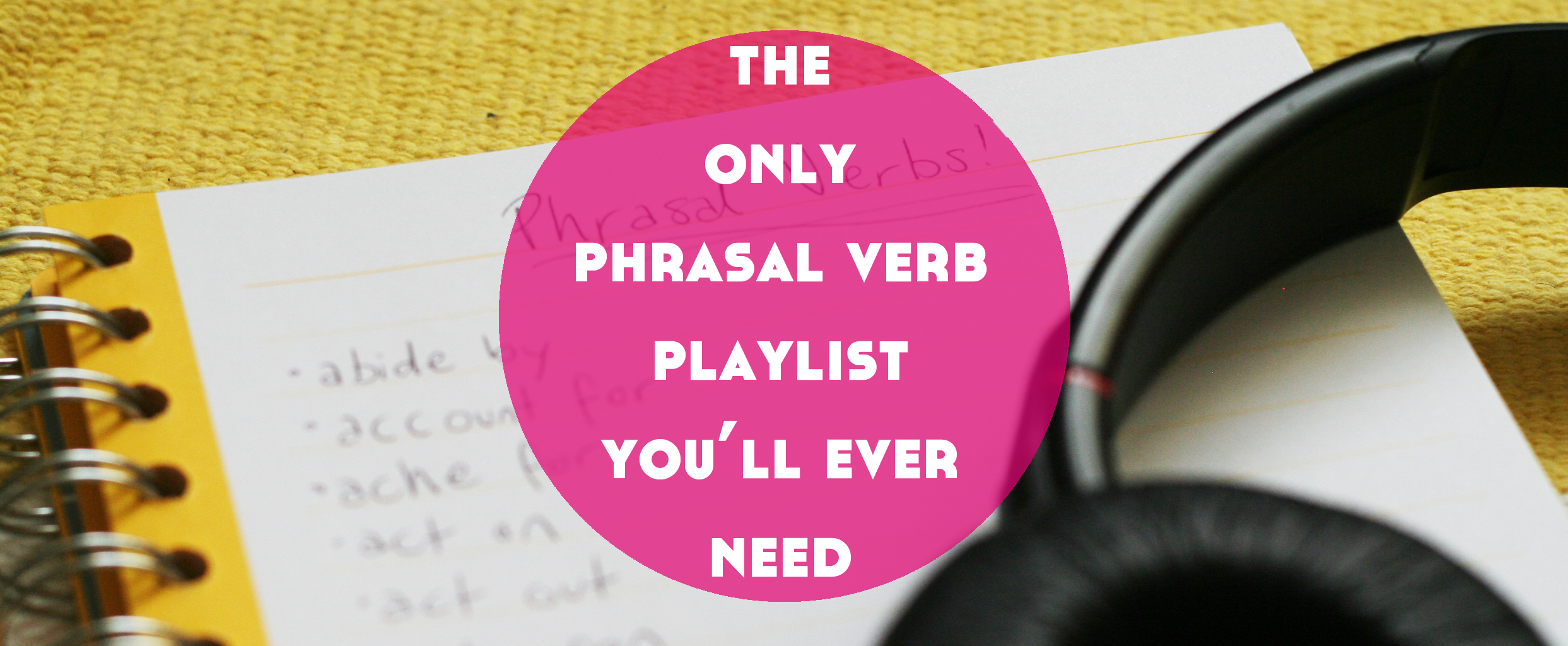 The Only English Phrasal Verbs Playlist You'll Ever Need - Lindsay