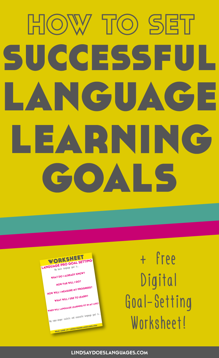 How to Set Successful Language Learning Goals (Even When Studying