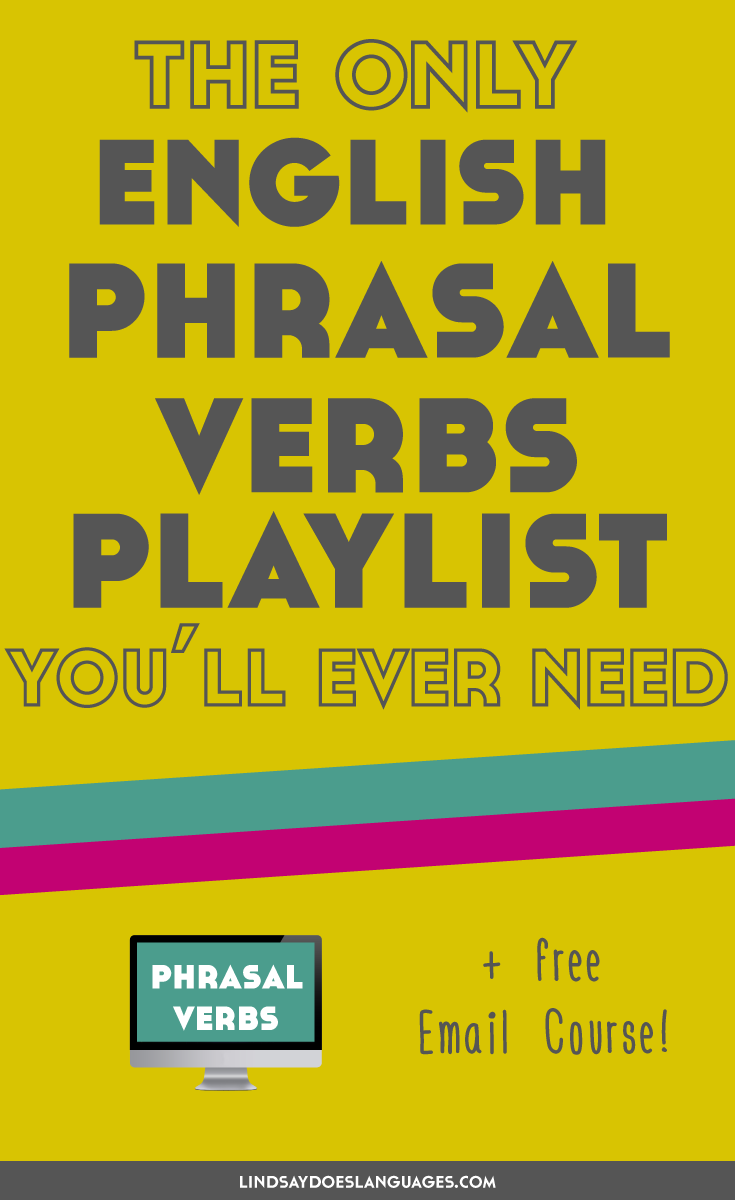 The Only English Phrasal Verbs Playlist You'll Ever Need