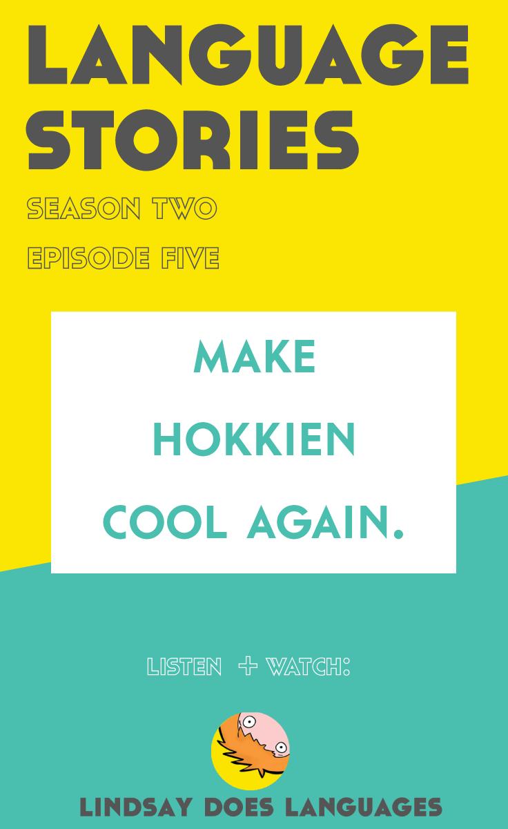 Language Stories: Make Hokkien Cool Again - Lindsay Does